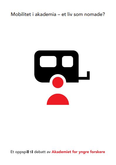 Mobilitet i akademia - Et oppspill til debatt av Akademiet for yngre forskere 2016